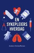 """""""En sykepleiers hverdag"""" av Anders Christoffersen"""