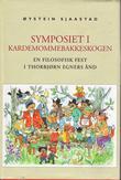 """""""Symposiet i Kardemommebakkeskogen en filosofisk fest i Thorbjørn Egners ånd"""" av Øystein Sjaastad"""
