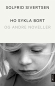 """""""Ho sykla bort - og andre noveller"""" av Solfrid Sivertsen"""