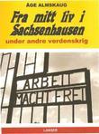 """""""Fra mitt liv i Sachsenhausen under andre verdenskrig"""" av Åge Almskaug"""