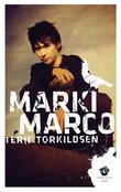 """""""Marki Marco - roman"""" av Terje Torkildsen"""