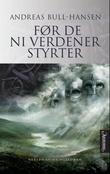 """""""Før de ni verdener styrter - roman"""" av Andreas Bull-Hansen"""