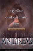 """""""Og Gud ombestemte seg fordi hans folk våget å be"""" av Broder Andreas"""
