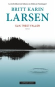 """Slik treet faller - roman"" av Britt Karin Larsen"