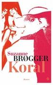 """""""Koral - roman"""" av Suzanne Brøgger"""