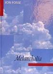 """""""Melancholia - roman"""" av Jon Fosse"""