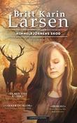 """""""Himmelbjørnens skog - roman"""" av Britt Karin Larsen"""
