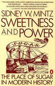 """Sweetness and Power - Place of Sugar in Modern History"" av Sidney Wilfred Mintz"
