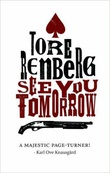 """See you tomorrow"" av Tore Renberg"