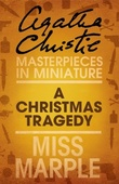 """A Christmas Tragedy - A Miss Marple Story (Miss Marple Mysteries)"" av Agatha Christie"
