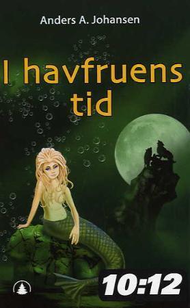 """I havfruens tid - tredje bok i serien om nattefolket"" av Anders A. Johansen"