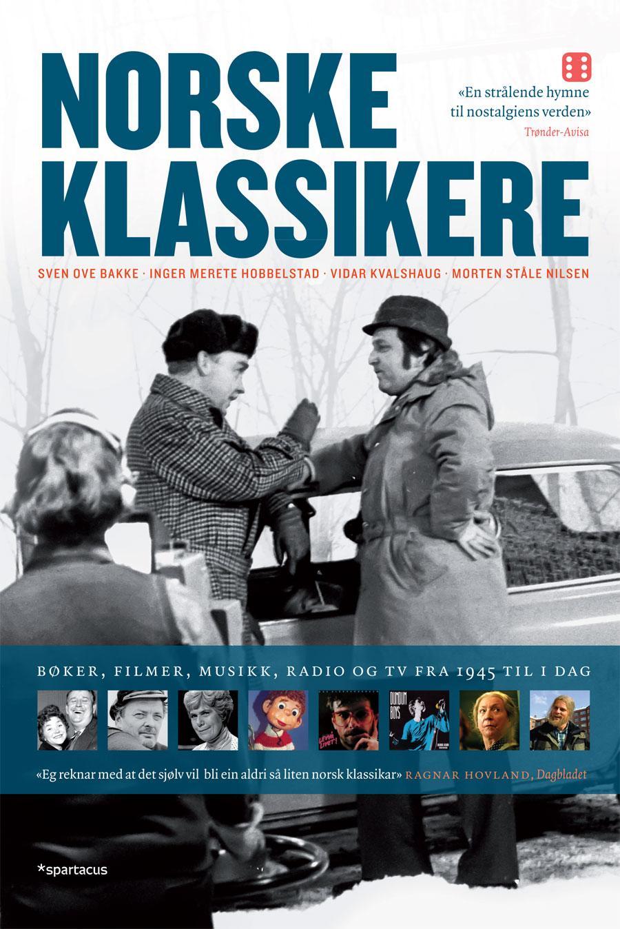 """""""Norske klassikere - bøker, filmer, musikk, radio og TV fra 1945 til i dag"""" av Sven Ove Bakke"""