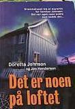 """""""Det er noen på loftet"""" av Doretta Johnson"""