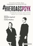 """""""Hverdagspsyk - hvorfor har jeg det sånn?"""" av Rebekka Th. Egeland"""