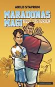 """Maradonas magi - hele historien"" av Arild Stavrum"