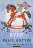 """""""Hypp mine hester"""" av Thorbjørn Egner"""