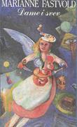 """""""Dame i svev - noveller"""" av Marianne Fastvold"""