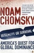 """""""Hegemony or survival - America's quest for global dominance"""" av Noam Chomsky"""