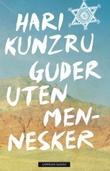 """""""Guder uten mennesker"""" av Hari Kunzru"""
