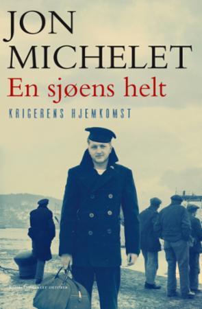 """""""En sjøens helt - krigerens hjemkomst"""" av Jon Michelet"""
