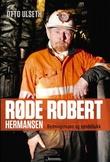 """""""Røde Robert Hermansen redningsmann og syndebukk"""" av Otto Ulseth"""