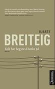 """""""Folk har begynt å banke på"""" av Bjarte Breiteig"""