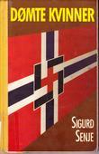 """""""Dømte kvinner - tyskerjenter og frontsøstre 1940-45"""" av Sigurd Senje"""