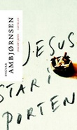 """""""Jesus står i porten"""" av Ingvar Ambjørnsen"""