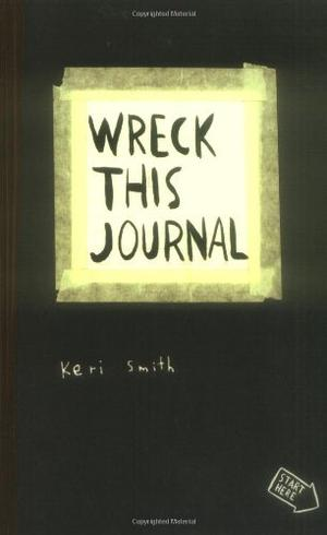 """Wreck This Journal"" av Keri Smith"