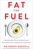 """Fat for fuel revolutionary diet to combat cancer, boost brain power, and increase your energy"" av Joseph Mercola"