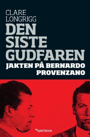 """Den siste gudfaren - jakten på Bernardo Provenzano"" av Clare Longrigg"