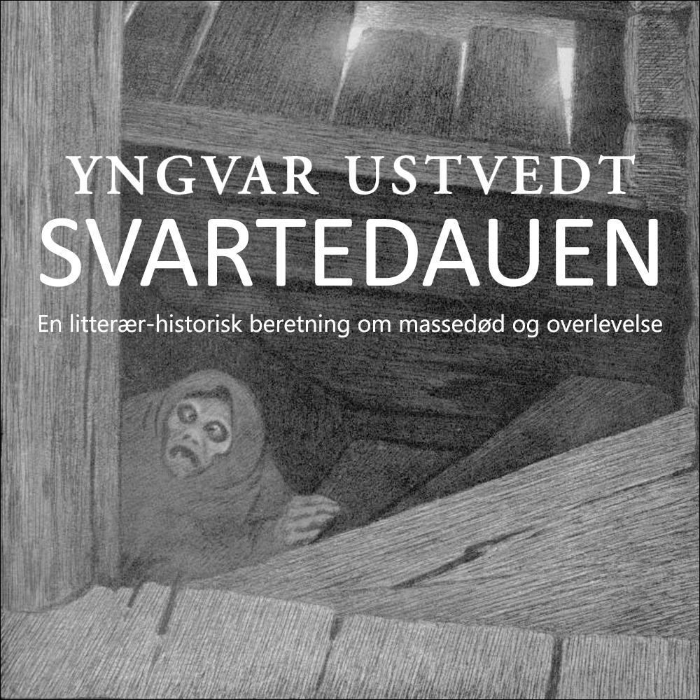 """""""Svartedauen - en litterær-historisk beretning om massedød og overlevelse"""" av Yngvar Ustvedt"""