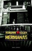 """""""Hermanas - roman"""" av Torgrim Eggen"""