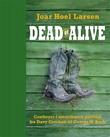 """""""Dead or alive - cowboyer i amerikansk historie fra Davy Crockett til George W. Bush"""" av Joar Hoel Larsen"""