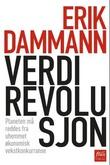 """""""Verdirevolusjon - planeten må reddes fra uhemmet økonomisk vekstkonkurranse"""" av Erik Dammann"""