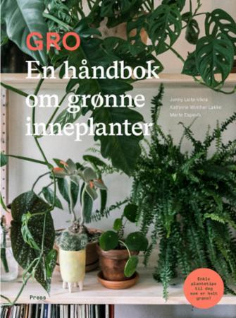 """""""Gro - en håndbok om grønne inneplanter"""" av Jenny Leite-Vikra"""