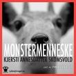 """""""Monstermenneske"""" av Kjersti Annesdatter Skomsvold"""
