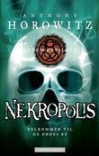 """""""Nekropolis"""" av Anthony Horowitz"""