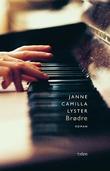 """""""Brødre - roman"""" av Janne-Camilla Lyster"""