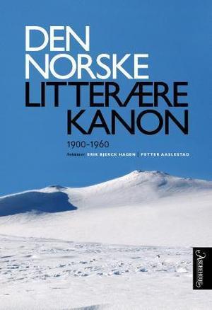 """""""Den norske litterære kanon - 1900-1960"""" av Erik Bjerck Hagen"""