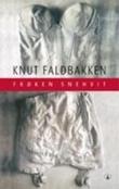 """""""Frøken Snehvit - roman"""" av Knut Faldbakken"""