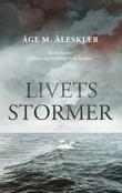 """""""Livets stormer"""" av Åge M. Åleskjær"""