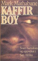 """""""Kaffir boy - svart barndom og oppvekst i Sør-Afrika"""" av Mark Mathabane"""