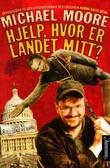 """""""Hjelp, hvor er landet mitt?"""" av Michael Moore"""