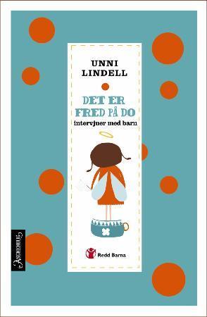 """""""Det er fred på do - intervjuer med barn"""" av Unni Lindell"""