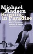 """Burning in paradise - dikt"" av Michael Madsen"