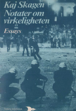"""""""Notater om virkeligheten - essays om kapitalismens og kommunismens sammenbrudd og letingen etter et m"""" av Kaj Skagen"""