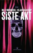 """""""Siste akt - kriminalroman"""" av Nils Nordberg"""