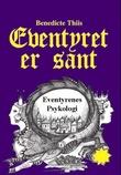 """""""Eventyret er sant eventyrenes psykologi"""" av Benedicte Thiis"""