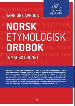 """""""Norsk etymologisk ordbok - tematisk ordnet"""" av Yann de Caprona"""